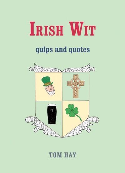 Irish Wit: Quips and Quotes (Hardcover)