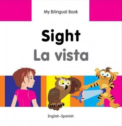 Sight / La Vista: English-Spanish (Hardcover)