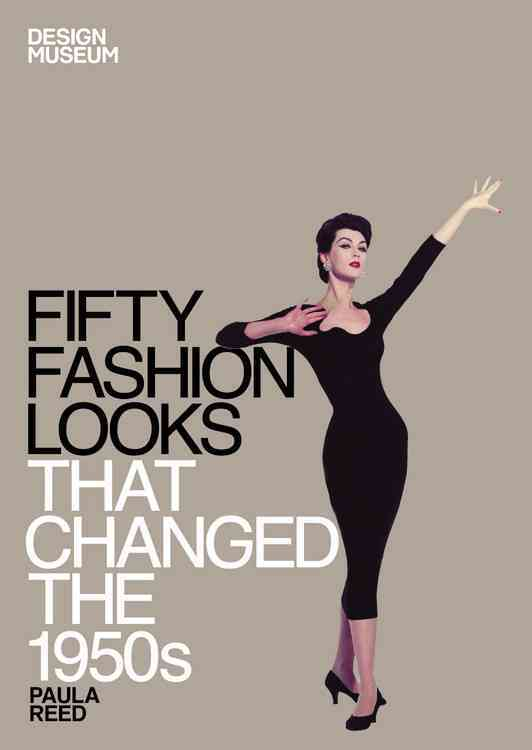 Fifty Fashion Looks That Changed the 1950's (Hardcover)