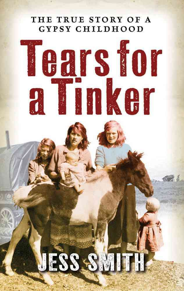 Jessie's Journey:Tears for a Tinker:The True Story of a Gypsy Childhood(Paperback / softback)