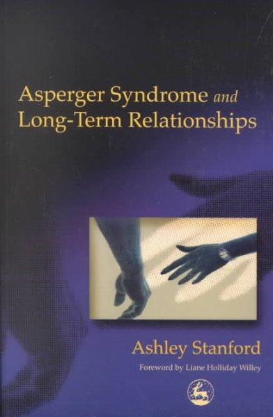 Asperger Syndrome and Long-Term Relationships (Paperback)
