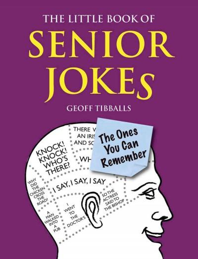 The Little Book of Senior Jokes: The Ones You Can Remember (Paperback)
