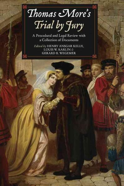 Thomas More's Trial by Jury: A Procedural and Legal Review With a Collection of Documents (Paperback)