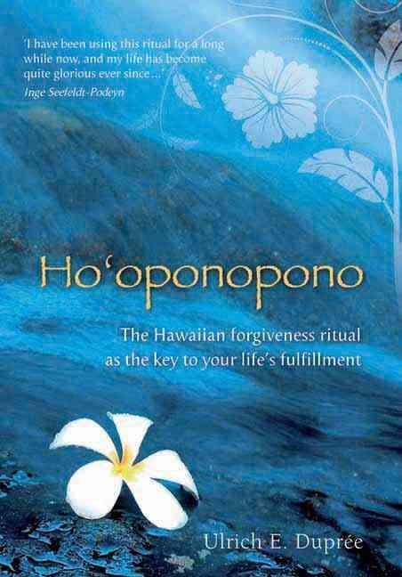 Ho'oponopono: The Hawaiian Forgiveness Ritual as the Key to Your Life's Fulfillment (Paperback)