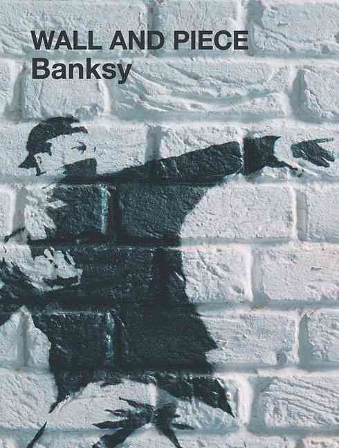 Banksy Wall and Piece (Paperback)