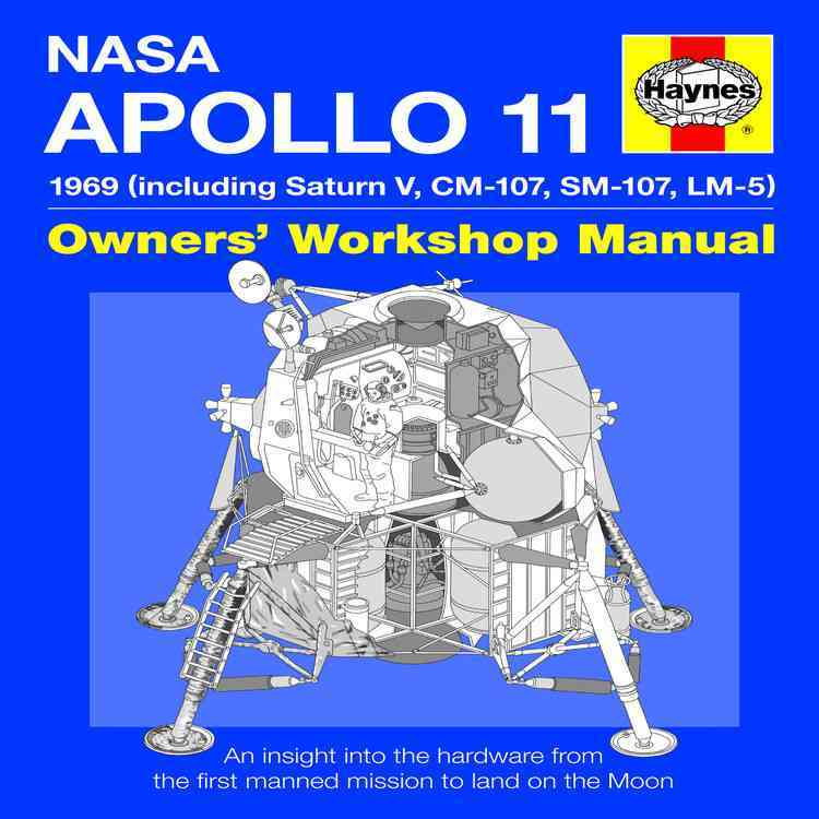 Haynes Nasa Mission As-506 Apollo 11 Owners' Workshop Manual: 1969 Including Saturn V, Cm-107, Sm-107, Lm-5 (Hardcover)