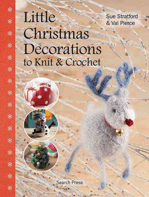 Little Christmas Decorations to Knit & Crochet (Hardcover)