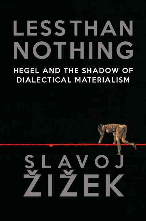 Less Than Nothing: Hegel and the Shadow of Dialectical Materialism (Hardcover)