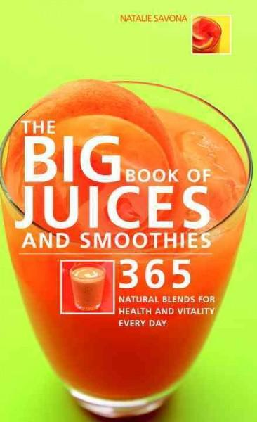 The Big Book of Juices and Smoothies: 365 Natural Blends for Health And Vitality Every Day (Paperback) - Thumbnail 0