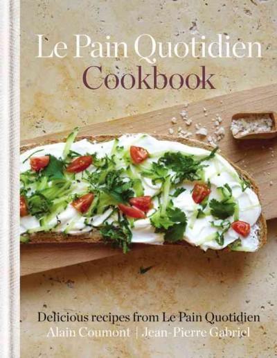 Le Pain Quotidien Cookbook (Hardcover)