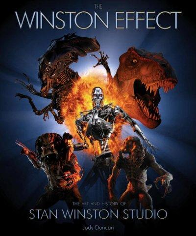The Winston Effect: The Art and History of Stan Winston Studio (Hardcover)