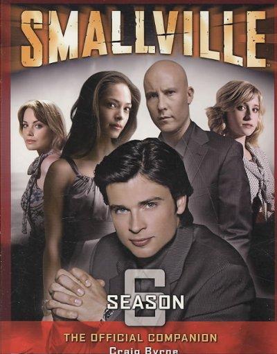 Smallville, The Official Companion Season 6 (Paperback)