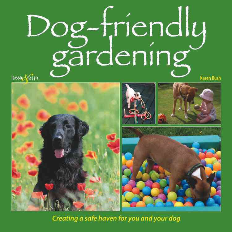 Dog-Friendly Gardening: Creating a Safe Haven for You and Your Dog (Paperback)