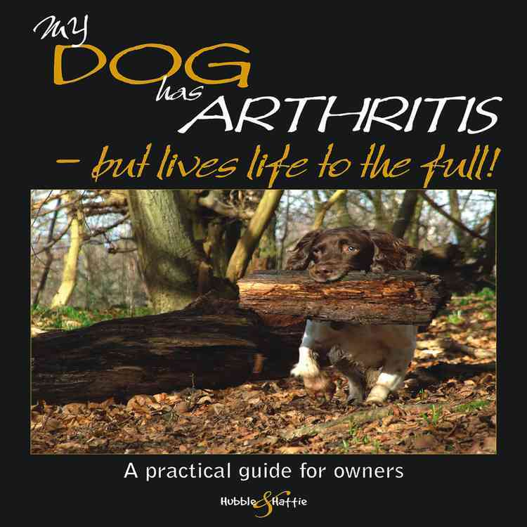 My Dog has Arthritis - but lives life to the full!: A practical guide for owners (Paperback)