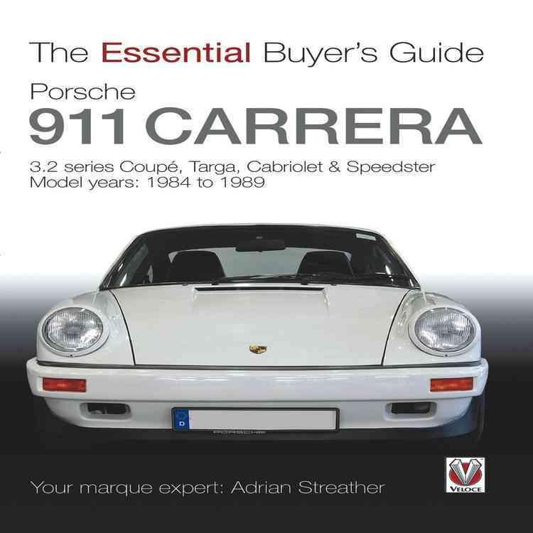 Porsche 911 Carrera 3.2: Coupe, Targa, Cabriolet & Speedster: Model Years 1984 to 1989 (Paperback)