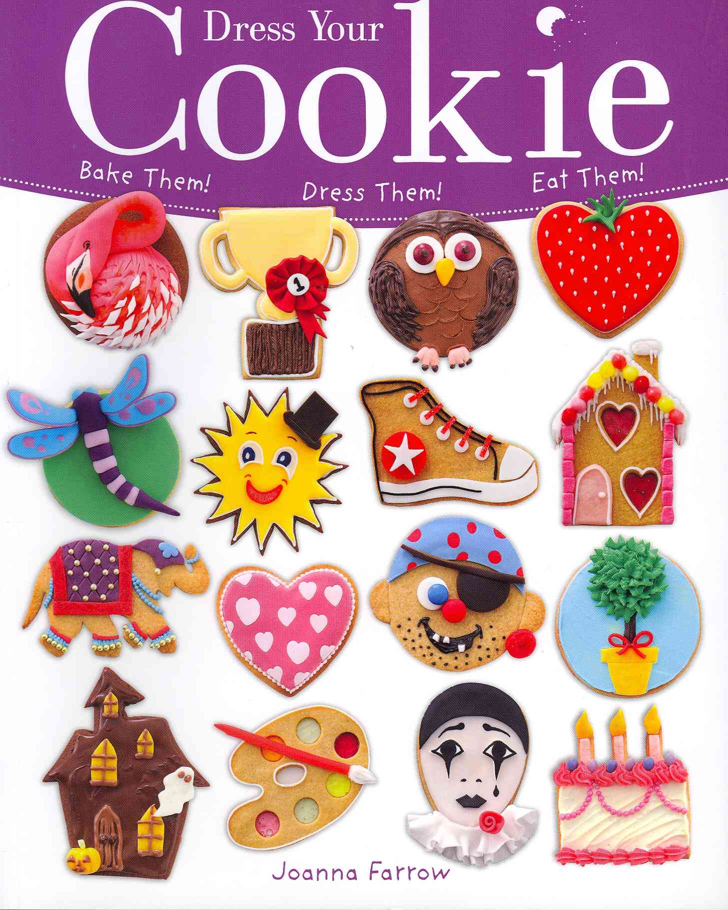 Dress Your Cookie: Bake Them! Dress Them! Eat Them! (Paperback)