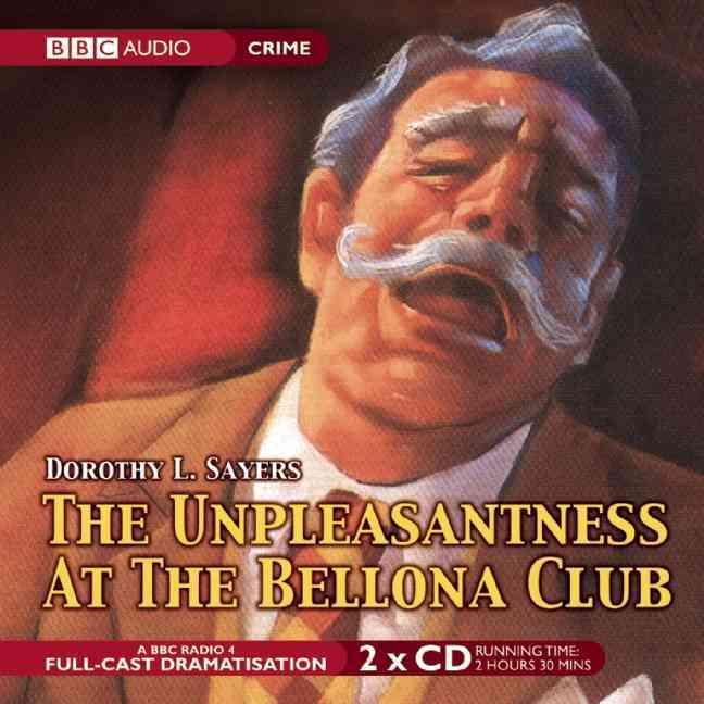 The Unpleasantness at the Bellona Club: A Full-cast BBC Radio Drama (CD-Audio)
