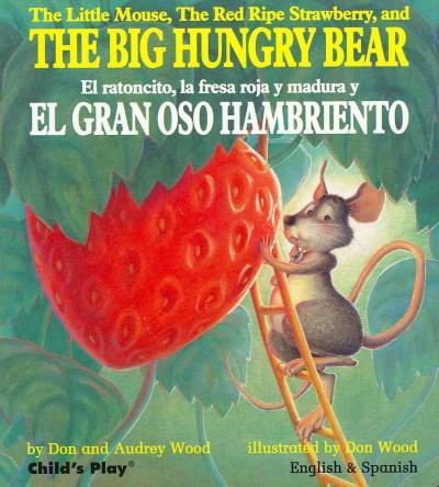 The Big Hungry Bear / El gran oso hambriento (Board book)
