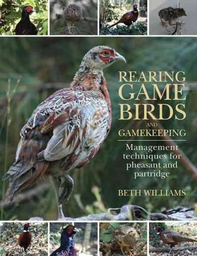 Rearing Game Birds and Gamekeeping: Management Techniques for Pheasant and Partridge (Hardcover)