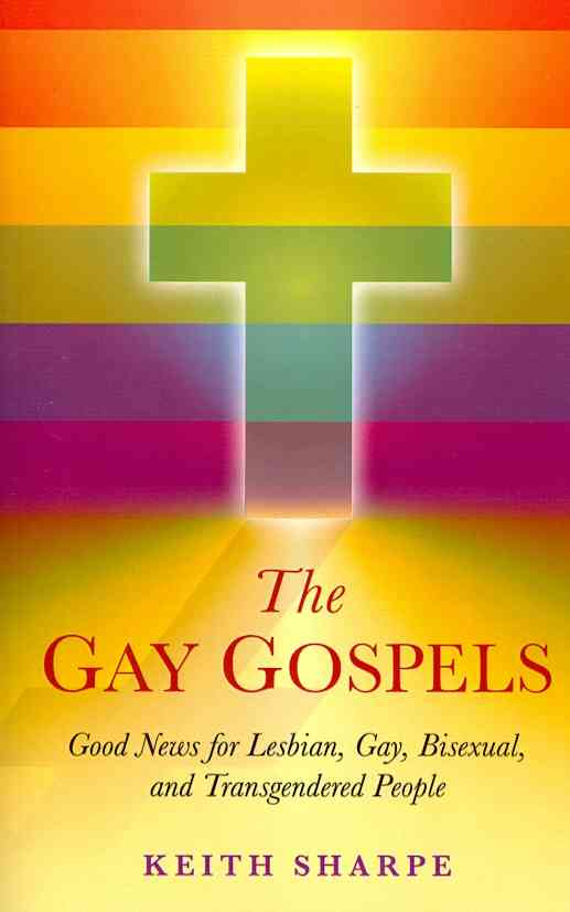 The Gay Gospels: Good News for Lesbian, Gay, Bisexual, and Transgendered People (Paperback)