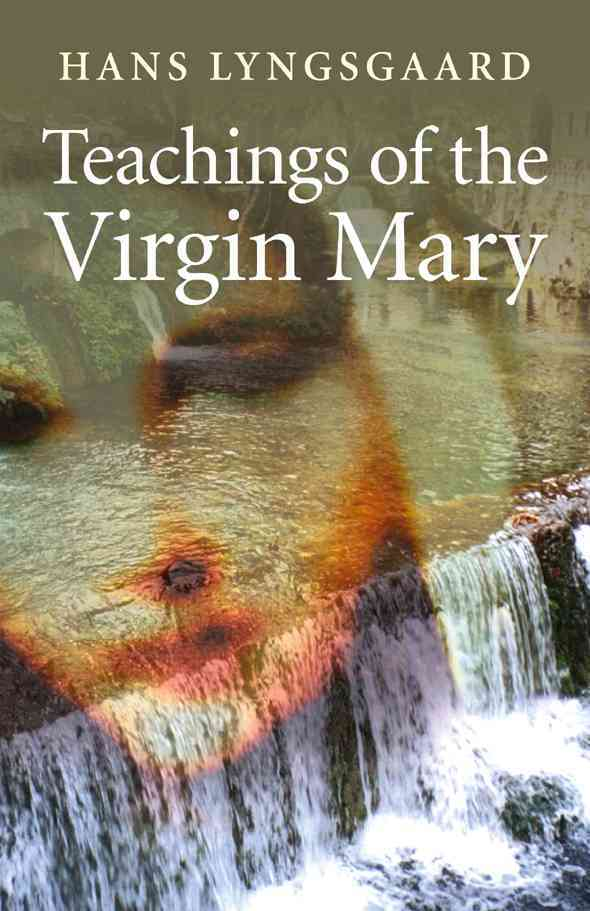Teachings of the Virgin Mary: The Pilgrimage Route of the Virgin Mary (Paperback)