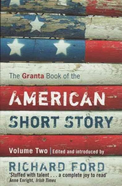 The Granta Book of the American Short Story: Volume Two (Paperback)