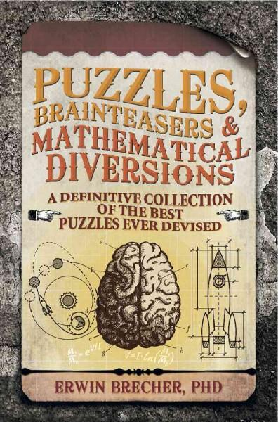 Brainteasers, Puzzles & Mathematical Diversions (Paperback)