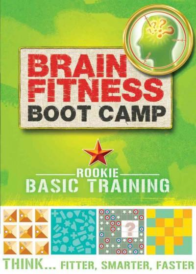 Brain Fitness Boot Camp: Rookie-Basic Training (Paperback)
