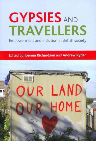 Gypsies and Travellers: Empowerment and Inclusion in British Society (Paperback)