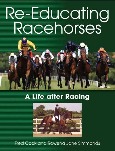 Re-Educating Racehorses: A Life After Racing (Paperback)