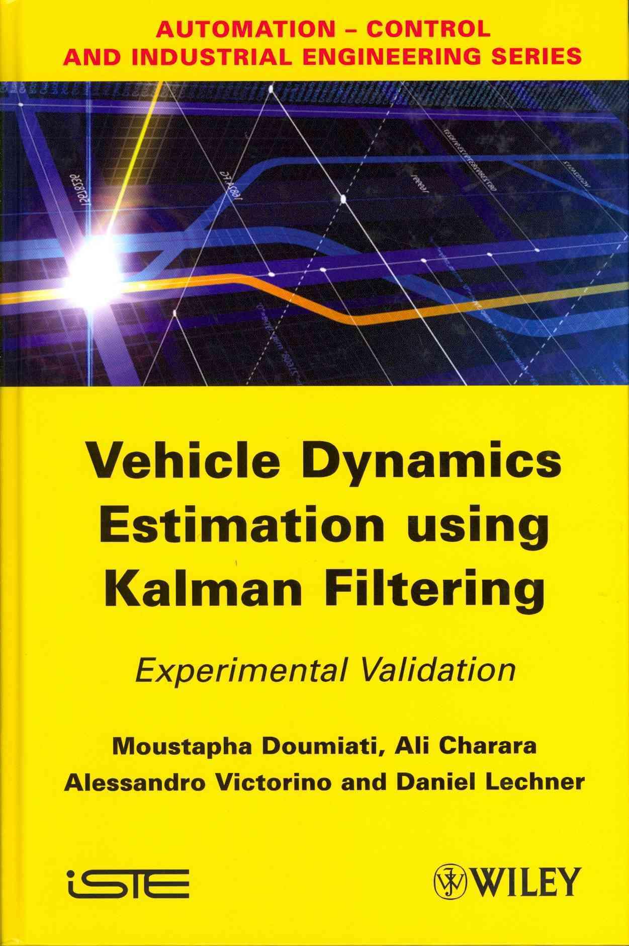 Vehicle Dynamics Estimation Using Kalman Filtering: Experimental Validation (Hardcover)