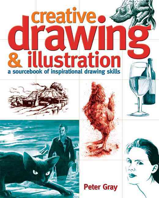 Creative Drawing & Illustration: A Sourcebook of Inspirational Drawing Skills (Paperback)