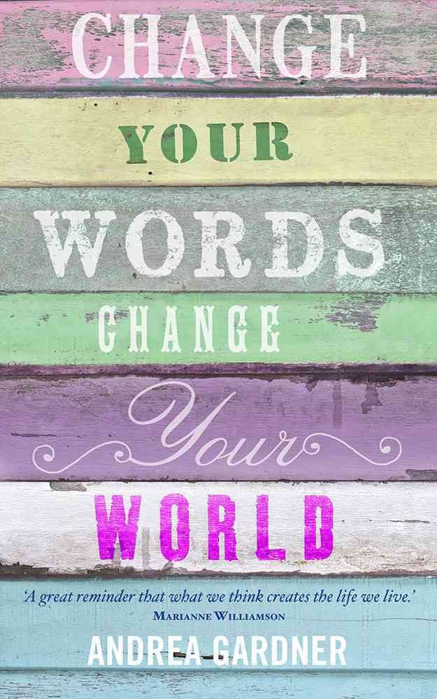Change Your Words, Change Your World (Paperback)