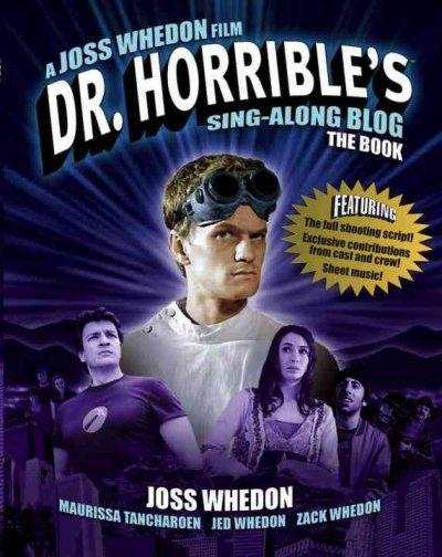 Dr. Horrible's Sing-Along Blog The Book (Paperback)