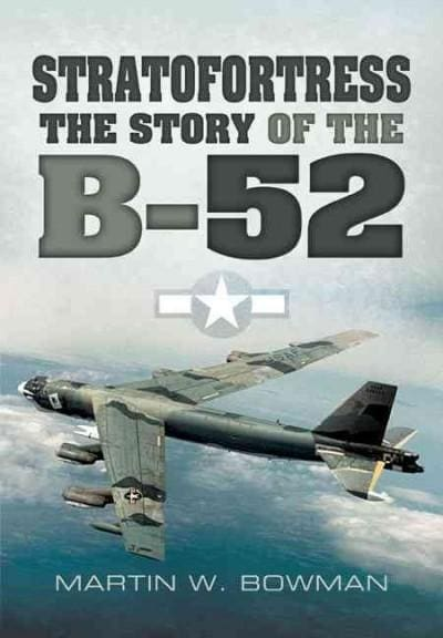 Stratofortress: The Story of the B-52 (Paperback)