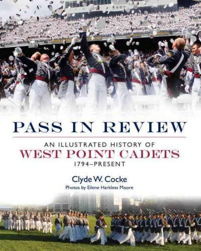 Pass in Review: An Illustrated History of West Point Cadets: 1794-Present (Hardcover)