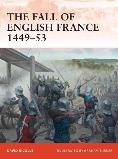 The Fall of English France 1449-53 (Paperback)