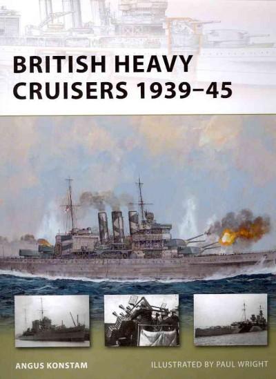 British Heavy Cruisers 1939-45 (Paperback)