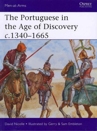 The Portuguese in the Age of Discoveries c. 1340-1665 (Paperback)