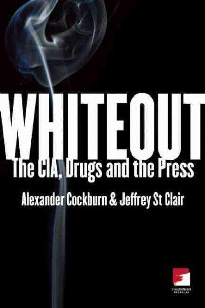 Whiteout: The CIA, Drugs and the Press (Paperback)