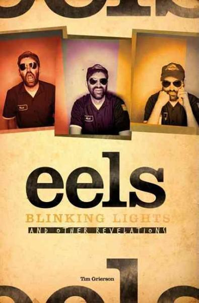 Blinking Lights and Other Revelations: Eels (Hardcover)