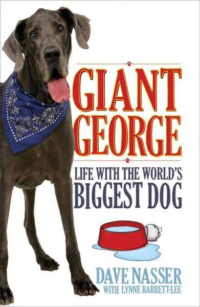 Giant George: Life With the Biggest Dog in the World (Paperback)
