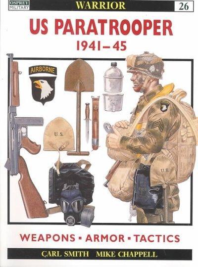 Us Paratrooper 1941-45: Weapons, Armor, Tactics (Paperback)