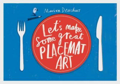 Let's Make Some Great Placemat Art (Paperback)
