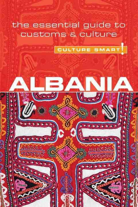 Culture Smart! Albania: The Essential Guide to Customs & Culture (Paperback)