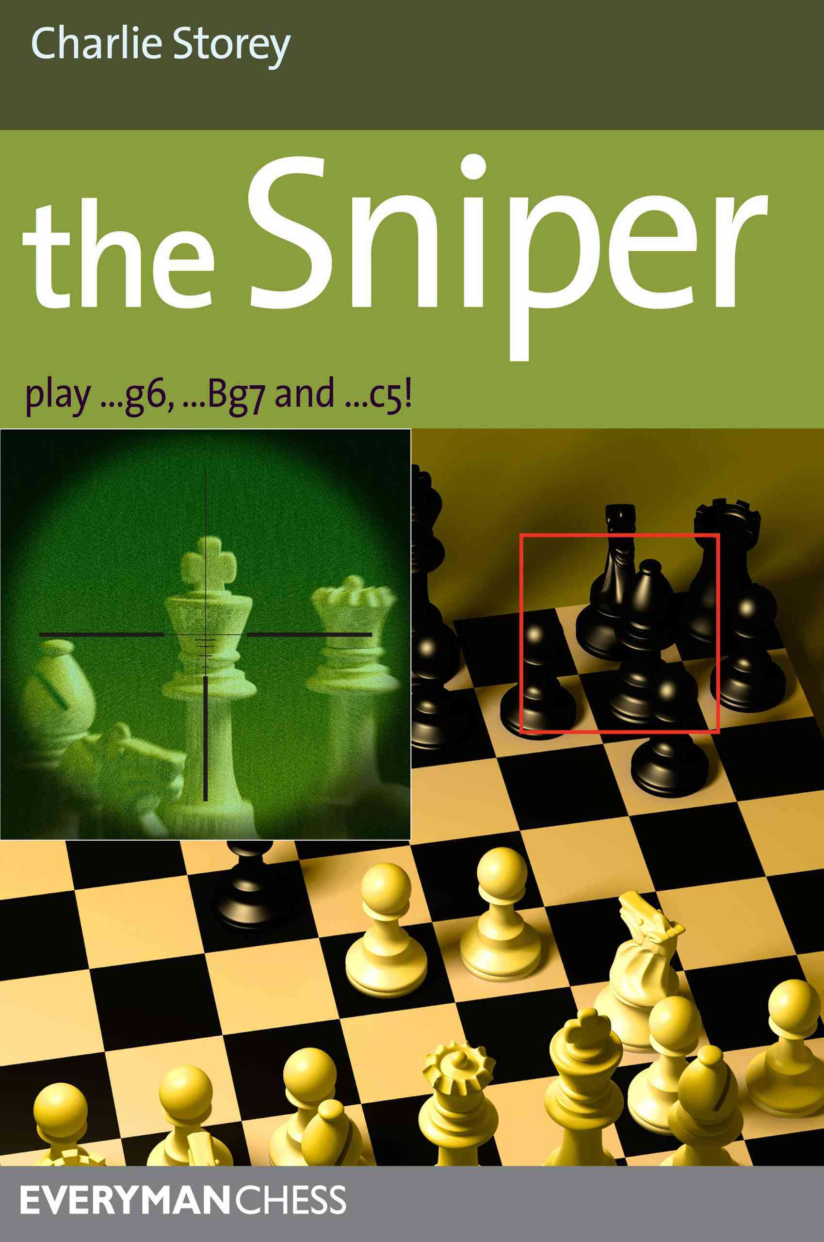 The Sniper: Play 1...g6, ...Bg7 and ...C5! (Paperback)