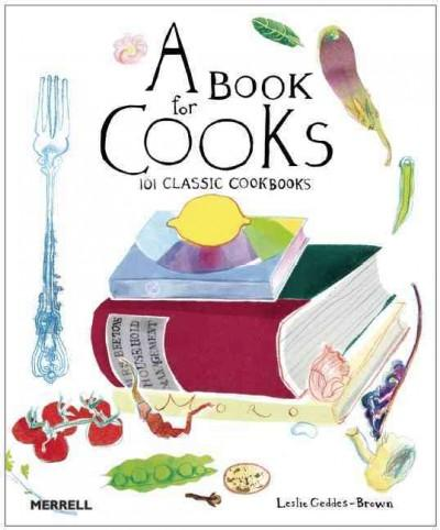 A Book for Cooks: 101 Classic Cookbooks (Hardcover)