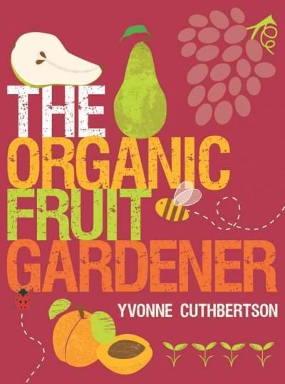 The Organic Fruit Gardener (Paperback)