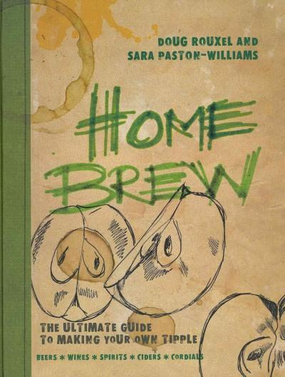 Home Brew: The Ultimate Guide to Making Your Own Tipple (Paperback)