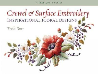 Crewel & Surface Embroidery: Inspirational Floral Designs (Paperback)